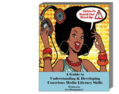 Click on Book image to order the Listen-In! Watch-Out! Word-Up! Guide  #ConsciousMediaLiteracy