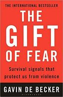The Gift of Fear Book. Shows you how to spot even subtle signs of danger - before it's too late.