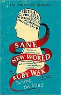 Ruby Wax - Sane New world book. Bestseller about mental health and our brains