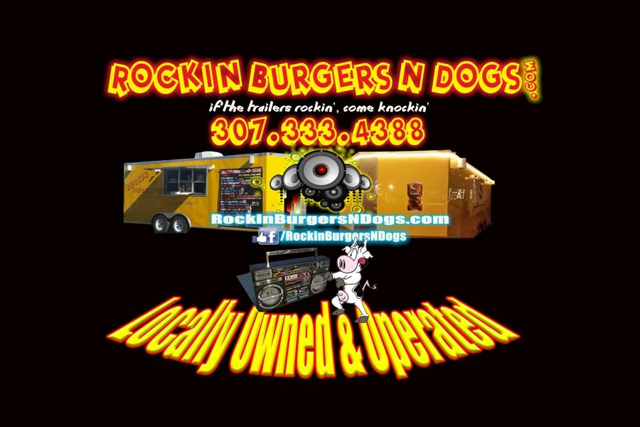Rockin Burgers N Dogs Food Truck  Casper Wyoming Catering Street Food Vendor Mobile events
