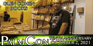 Glen Cohen Books will be a vendor at PalmCon 2021 Comic Convention in Greenacres Florida.