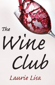 The Wine Club Laurie Lisa Women's Book Club Fiction Women's crime novel