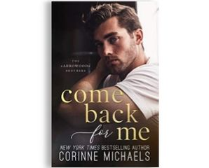 Come Back For Me, by Corinne Michaels