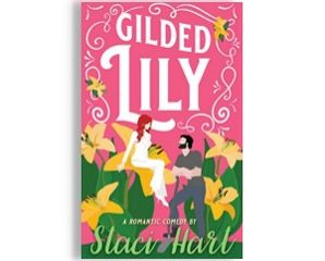 Gilded Lily by Staci Hart