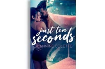 Just Ten Seconds by Jeannine Colette