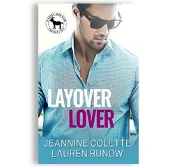 Layover Lover, by Jeannine Colette and Lauren Runow