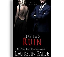Slay Two Ruin, by Laurelin Paige