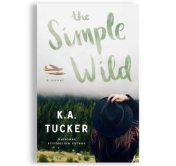The Simple Wild, by K.A. Tucker