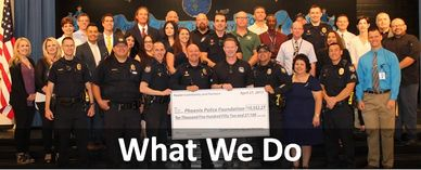 Phoenix Police Foundation - What We Do