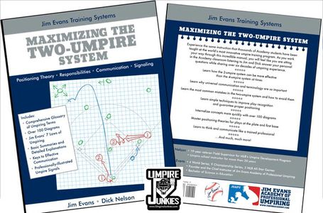 Maximizing The Two-Umpire System By: Jim Evans & Dick Nelson - A Jim Evans Training System Manual