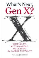 "Cover art for ""What's Next, Gen X?: Keeping Up, Moving Ahead, and Getting the Career You Want"""