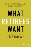 "Cover art for ""What Retirees Want: A Holistic View of Life's Third Age"""