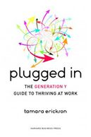 "Cover art for ""Plugged In: The Generation Y Guide to Thriving at Work"""