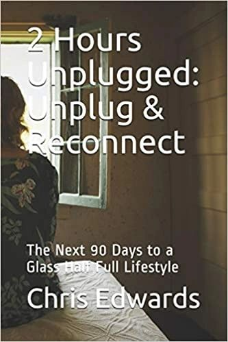 Book Cover 2 Hours Unplugged: Unplug & Reconnect by author Chris Edwards