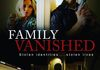 """Family Vanished"" (2018), Writer. Stars Todd Cahoon, Kelly Packard, Madison Dirks, and Jennifer Taylor."