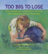 TOO BIG TO LOSE ...the story of a Galapagos Tortoise named Sam