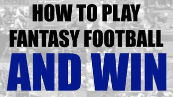 How to play Fantasy Football and Win