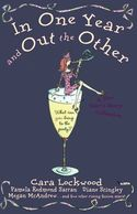 In One Year and Out the Other by Cara Lockwood