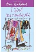 I Did (But I Wouldn't Now), a spin-off of I Do (But I Don't), a chick lit favorite.