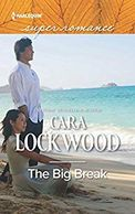 The Big Break by Cara Lockwood