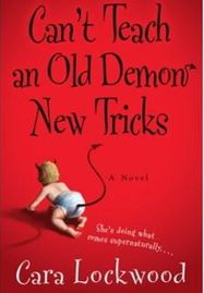 Can't Teach an Old Demon New Tricks by Cara Lockwood, the Dogwood Series