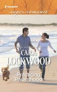 Harlequin Superromance Practicing Parenthood by Cara Lockwood