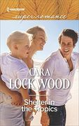 Harlequin Superromance Shelter in the Tropics by Cara Lockwood
