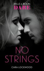Mills and Boon Dare No Strings by Cara Lockwood