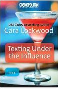 Texting Under the Influence by Cara Lockwood