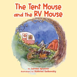 The Tent Mouse and the RV Mouse,  a kids book about camping