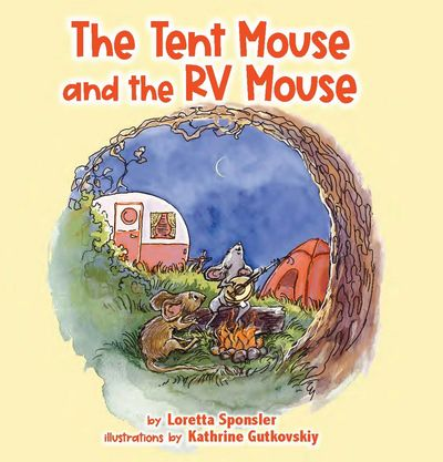 Children's book on camping The Tent Mouse and the RV Mouse. Prefect gift for RV families.