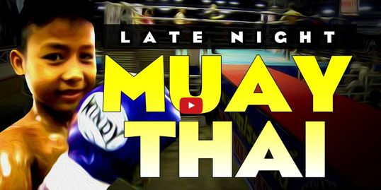 Late Night Muay Thai Boxing มวยไทย