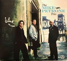 The Mike Petrone Trio - Blue album cover