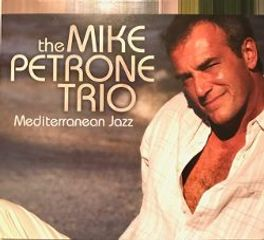 "The Mike Petrone Trio ""Mediterranean Jazz"" CD album artwork."