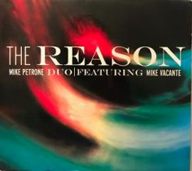 The Mike Petrone Duo - The Reason CD album cover