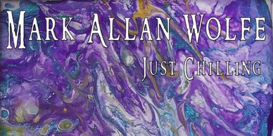 Just Chillin Mark Allan Wolfe cover art, purple and white colors with text