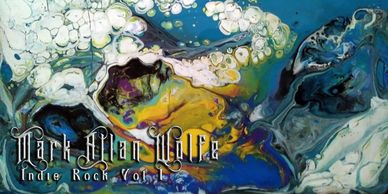 Cover art for Indie Rock Vol 1 by Mark Allan Wolfe Blue, white, yellow and black acyrilic painting