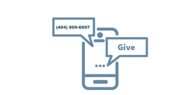 "Text giving . Text ""GIVE"" to 4048006697. You will receive a link to finish your gift."