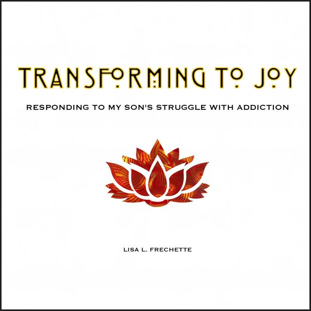 The book Transforming to Joy offers hope, healing & help for those who love someone with addiction.