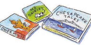 "Three books"" Tower Mouse, MD Dairies, Chesapeake Tales."