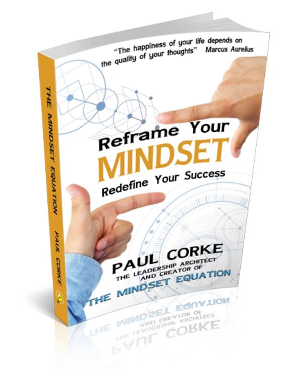 Paul Corke Reframe Your Mindset