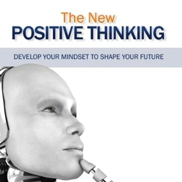 The New Positive Thinking