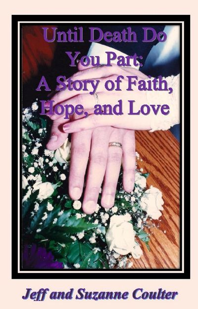 Until Death Do You Part: A Story of Faith, Hope, and Love by Jeff and Suzanne Coulter