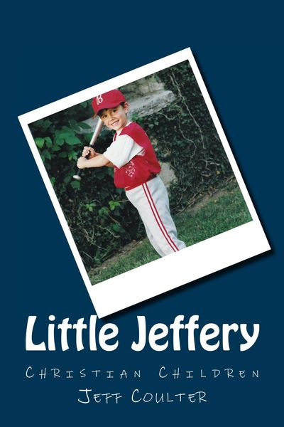 Little Jeffery by Jeff Coulter. Edited by Suzanne R. Coulter