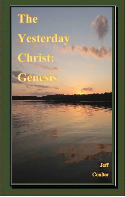 The Yesterday Christ: Genesis by Jeff Coulter
