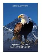 QUANTUM OF EAGLES' EXPLOITS  by JULIUS B. OGUNBIYI