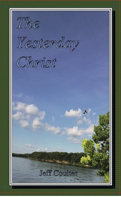 The Yesterday Christ by Jeff Coulter