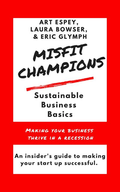 <p>misfit champions</p> <p>making your business thrive in a recession</p>