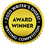 Screenplay: Honorable Mention, 89th Annual Writer's Digest Writing Competition.
