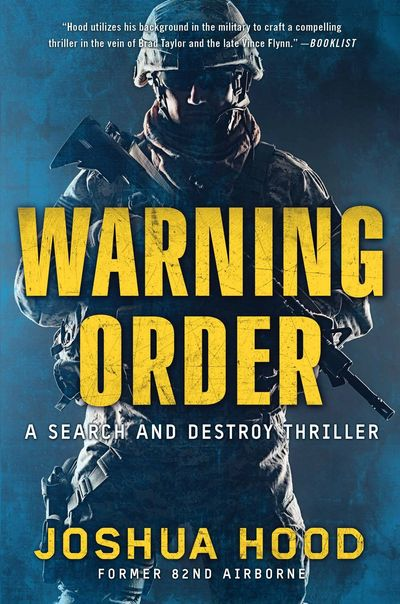 Joshua Hood Author Search and Destroy Series: Warning Order - Book 2 #SharpKnives #LoudGuns